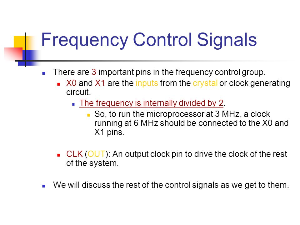 Frequency Control Signals There are 3 important pins in the frequency control group. X0 and X1 are the inputs from the crystal or clock generating cir