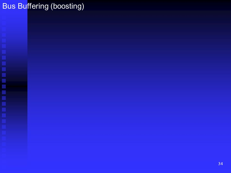 34 Bus Buffering (boosting)