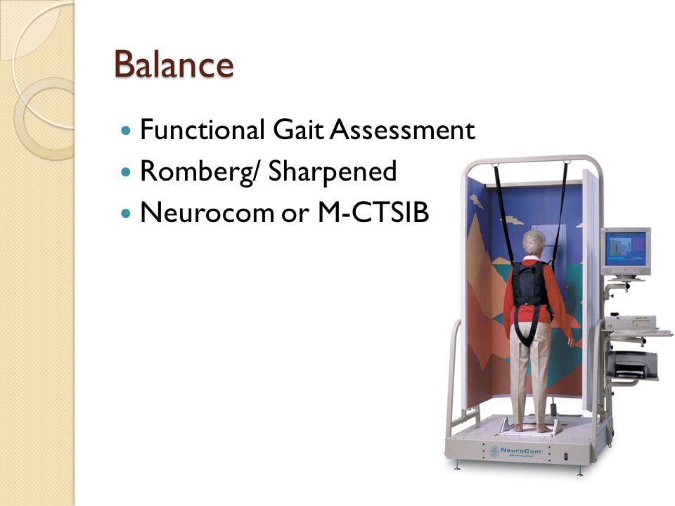 Balance Functional Gait Assessment Romberg/ Sharpened Neurocom or M-CTSIB