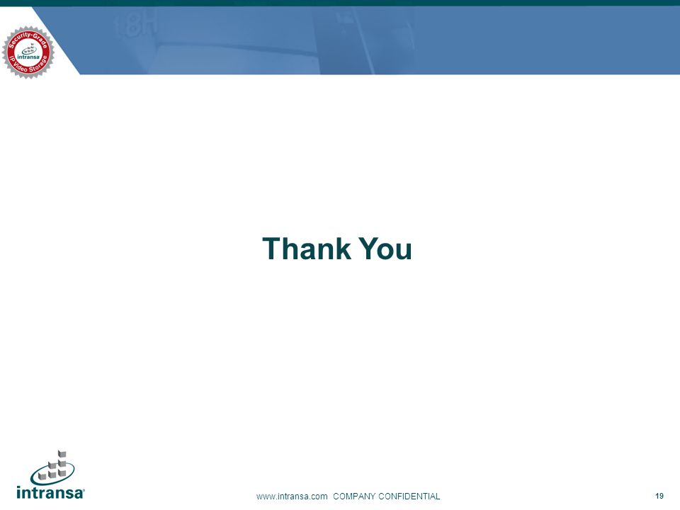 19 www.intransa.com COMPANY CONFIDENTIAL Thank You