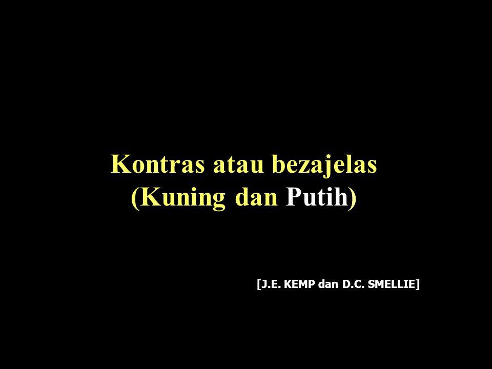 Kontras atau bezajelas (Kuning dan Putih) [J.E. KEMP dan D.C. SMELLIE]
