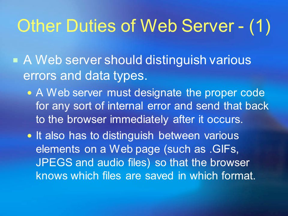 Other Duties of Web Server - (1) AA Web server should distinguish various errors and data types.