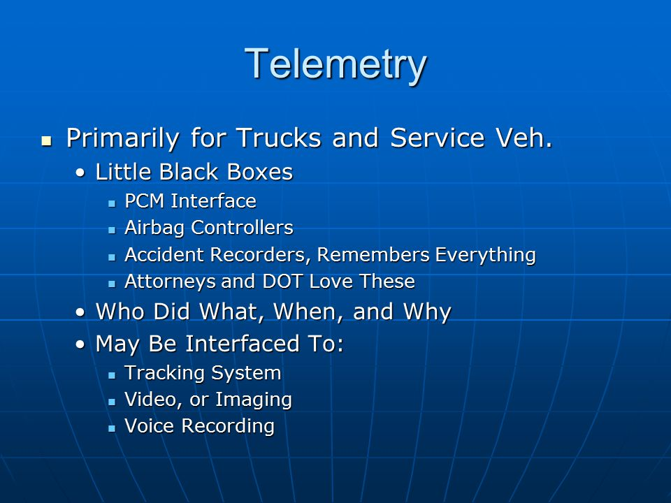 Telemetry Primarily for Trucks and Service Veh. Primarily for Trucks and Service Veh.