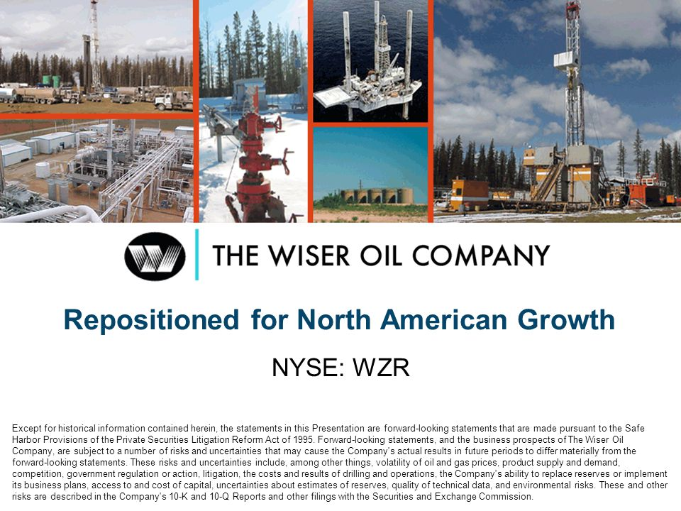 Repositioned for North American Growth NYSE: WZR Except for historical information contained herein, the statements in this Presentation are forward-l