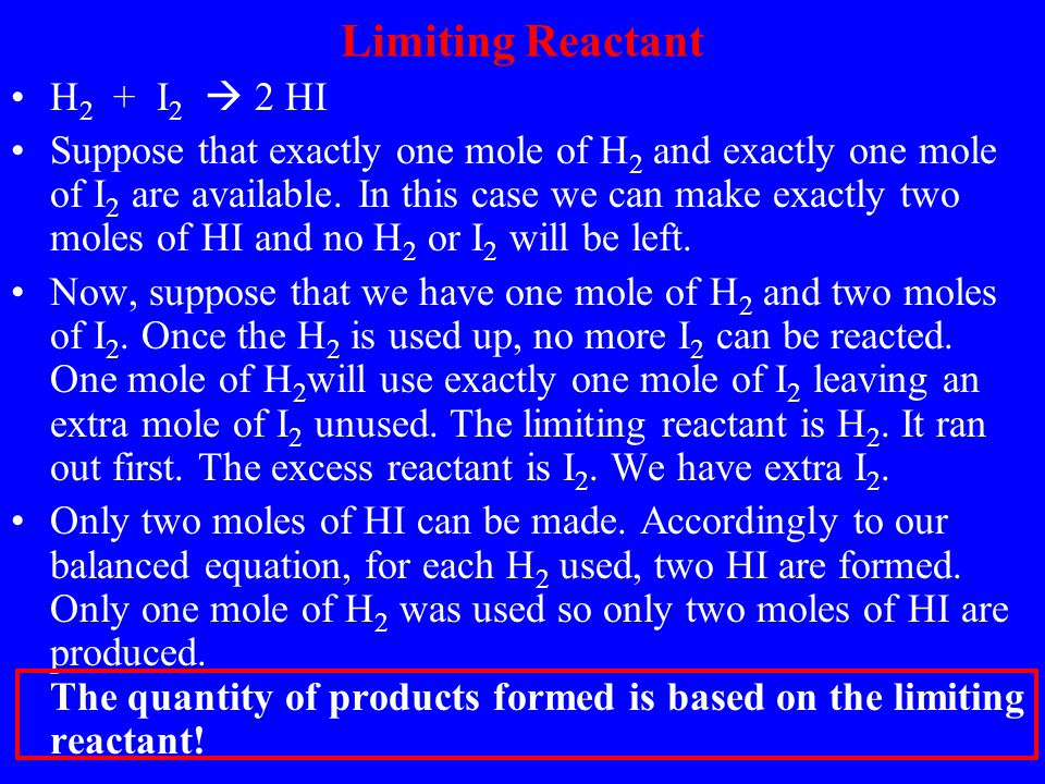 Limiting Reactant Now, let's try a limiting factor (reactant) problem using a chemical reaction.