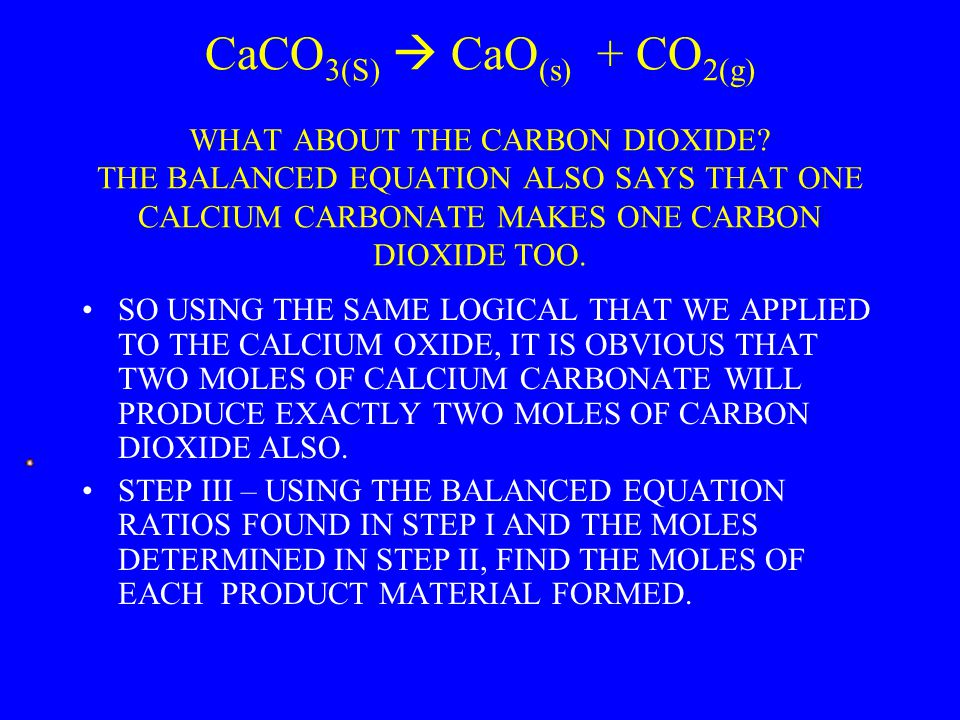 CaCO 3(S)  CaO (s) + CO 2(g) WHAT ABOUT THE CARBON DIOXIDE.