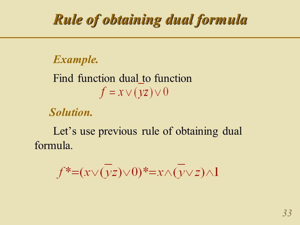 33 Example. Find function dual to function Solution.