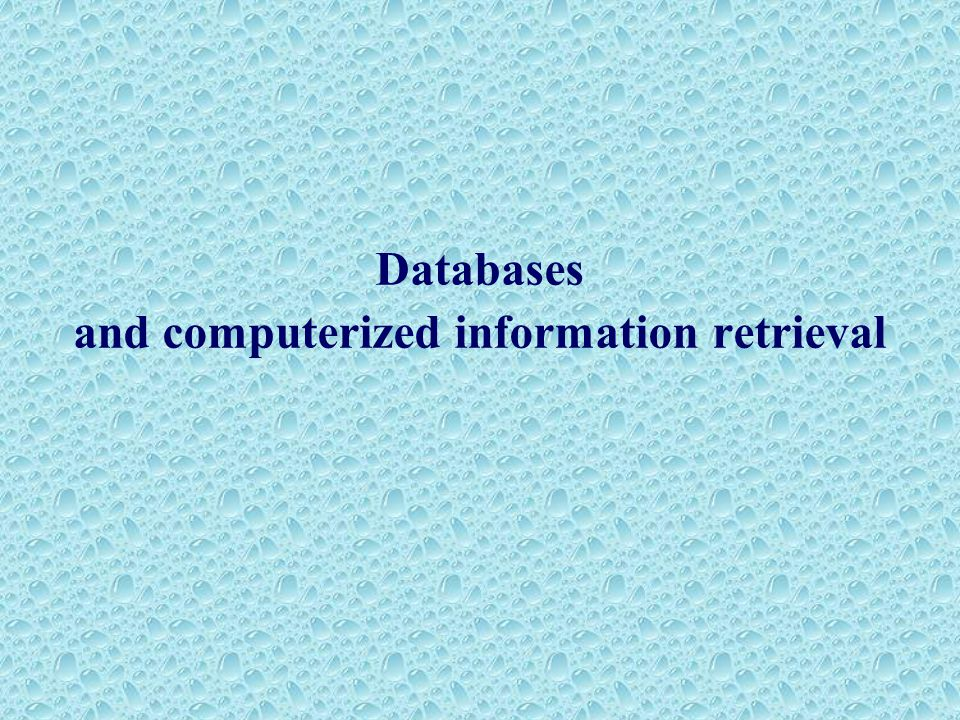 Databases and computerized information retrieval