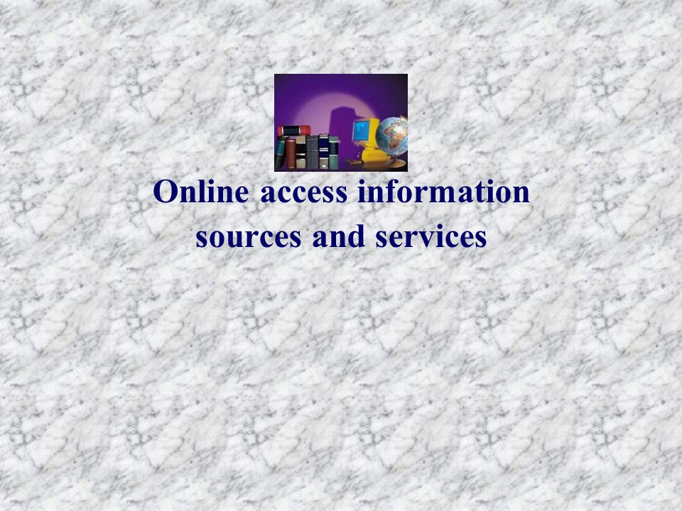 Online access information sources and services