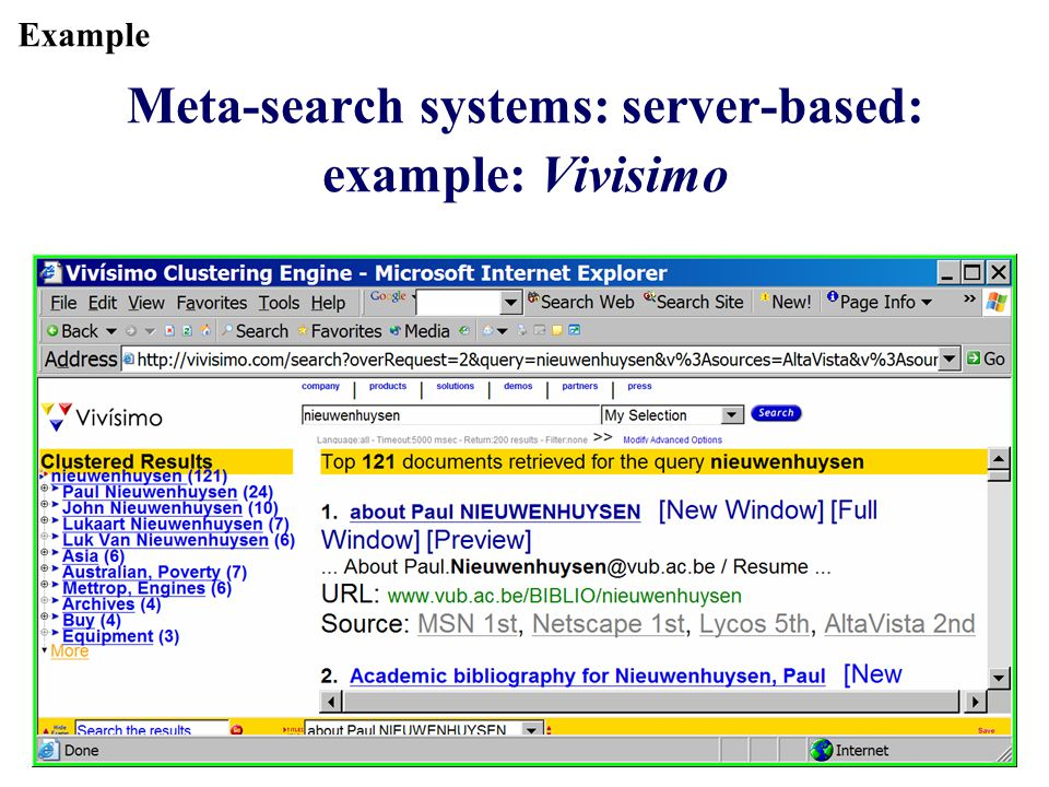 Example Meta-search systems: server-based: example: Vivisimo
