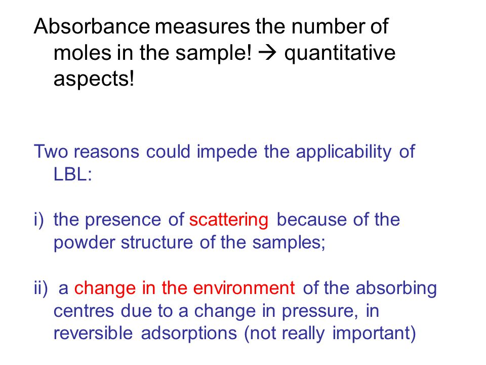 Absorbance measures the number of moles in the sample.