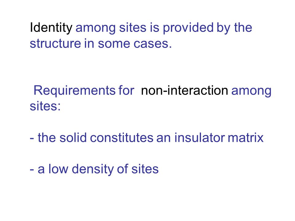 Identity among sites is provided by the structure in some cases.