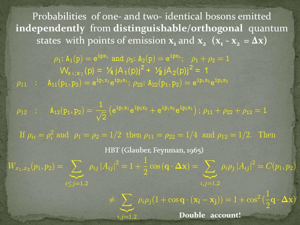 Both cases (in - and -distinguishable states) can be describe in the formalism of the partially coherent phases: