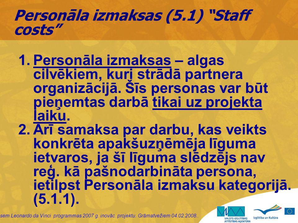 """sem Leonardo da Vinci programmas 2007 g. inovāc. projektu. Grāmatvežiem 04.02.2008.. Personāla izmaksas (5.1) """"Staff costs"""" 1.Personāla izmaksas – alg"""