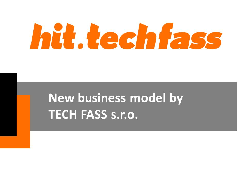 New business model by TECH FASS s.r.o.