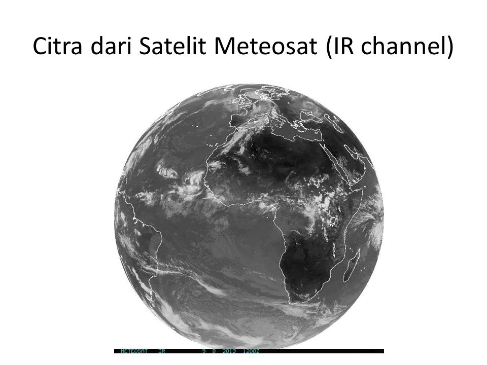 Citra dari Satelit Meteosat (IR channel)