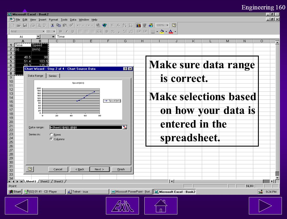 Engineering 160 Make sure data range is correct. Make selections based on how your data is entered in the spreadsheet.