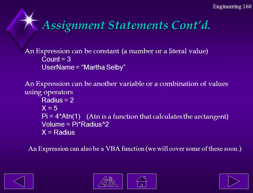 """Engineering 160 Assignment Statements Cont'd. An Expression can be constant (a number or a literal value) Count = 3 UserName = """"Martha Selby"""" An Expre"""