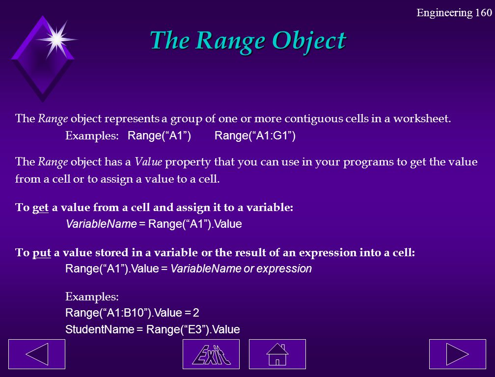 """Engineering 160 The Range Object The Range object represents a group of one or more contiguous cells in a worksheet. Examples: Range(""""A1"""")Range(""""A1:G1"""