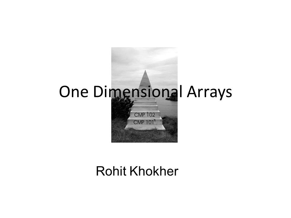 One Dimensional Arrays Rohit Khokher