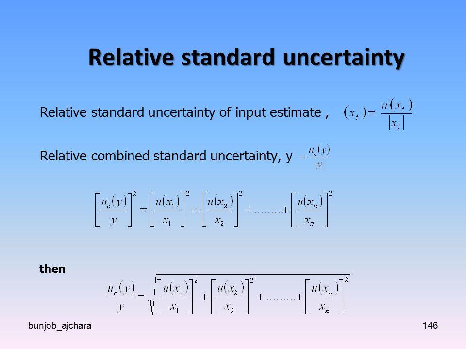 bunjob_ajchara146 Relative standard uncertainty Relative standard uncertainty of input estimate, Relative combined standard uncertainty, y then