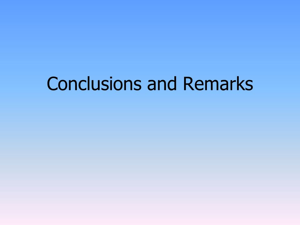 Conclusions and Remarks