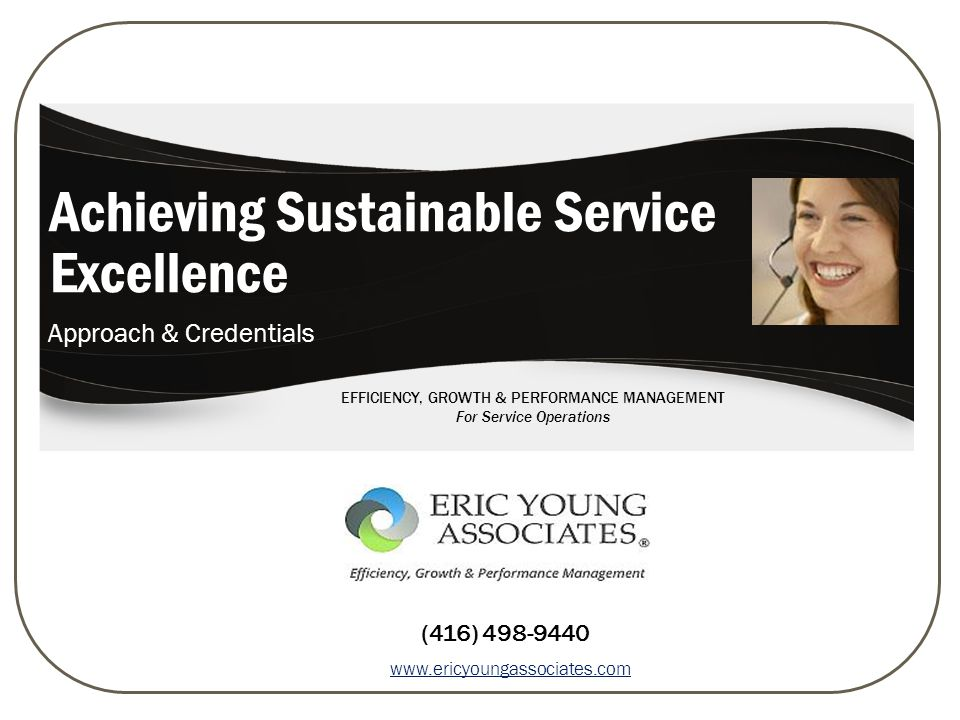 CONFIDENTIAL Efficiency, Growth & Performance Management www.ericyoungassociates.com Agenda  History  Core Services  Guiding Principles  Approach  Value Stream  Differentiator  Clients  Method  Project Team Skill Set  Value Proposition  Rate Structure 2 This is a very brief overview…