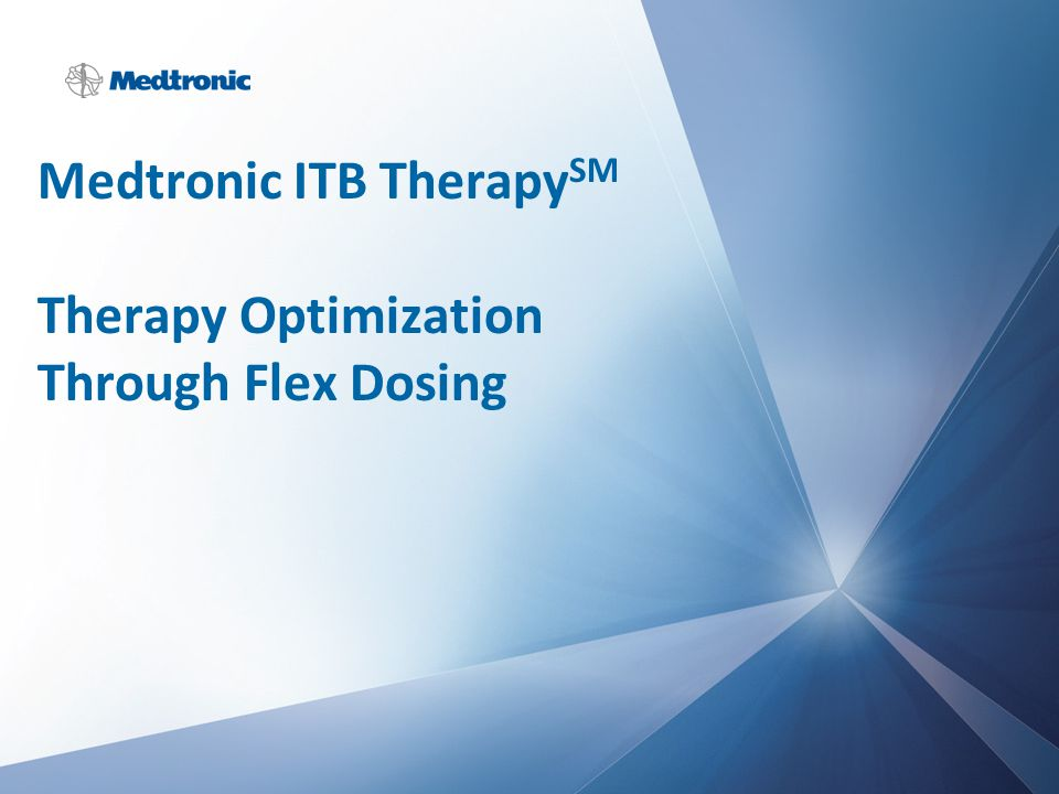 Medtronic ITB Therapy SM Therapy Optimization Through Flex Dosing