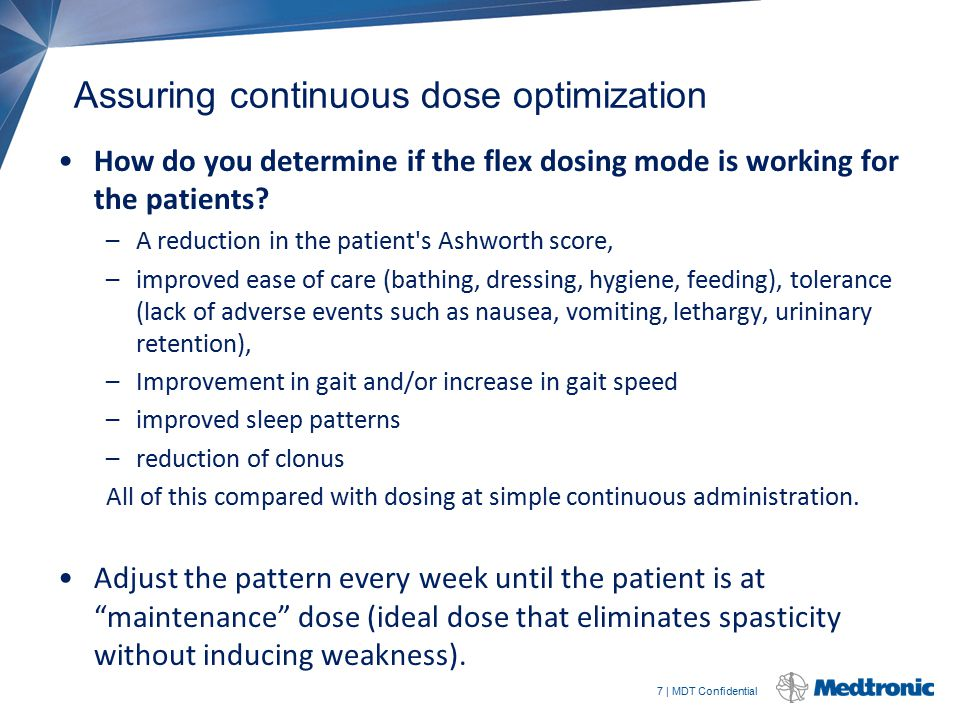 7 | MDT Confidential Assuring continuous dose optimization How do you determine if the flex dosing mode is working for the patients? –A reduction in t