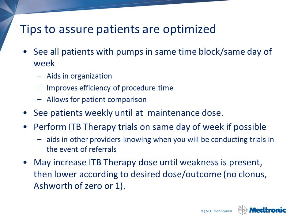 9 | MDT Confidential Tips to assure patients are optimized See all patients with pumps in same time block/same day of week –Aids in organization –Impr