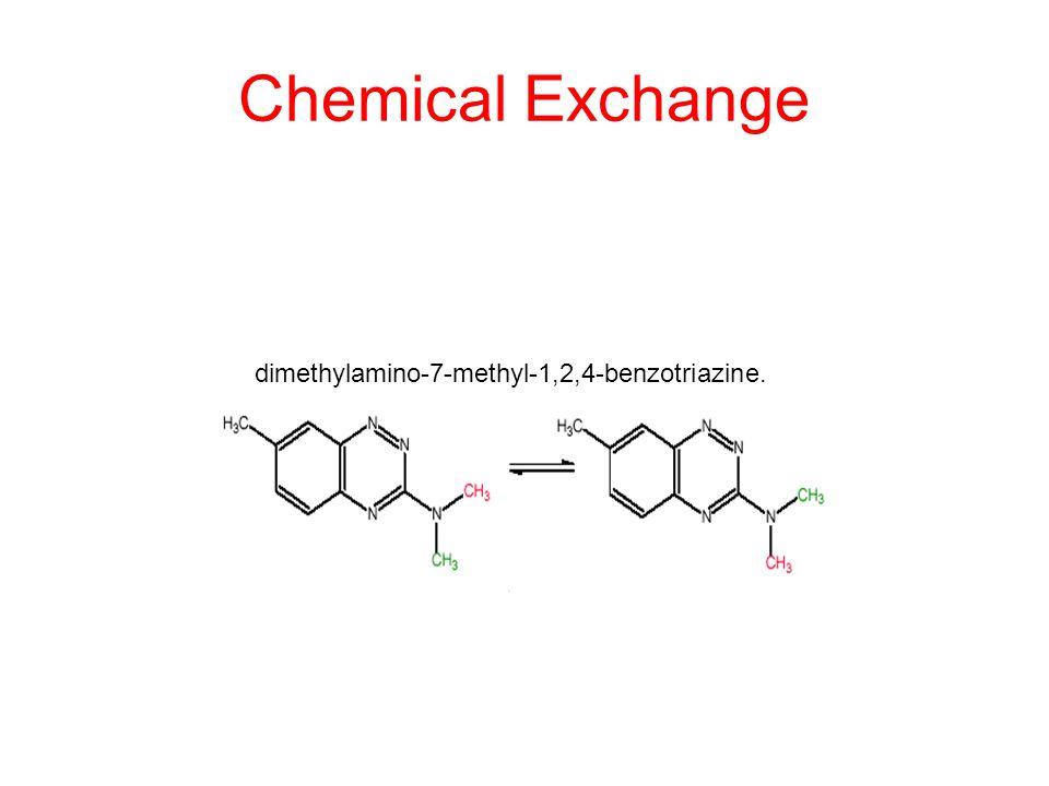 Chemical Exchange dimethylamino-7-methyl-1,2,4-benzotriazine.