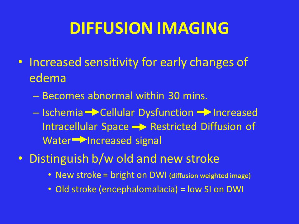 DIFFUSION IMAGING DIFFUSION IMAGING SEPARATES INFARCTION ON ACUTE OR CHRONIC BASIS THE ACUTE INFARCT HAS A DIFFERENT DIFFUSION SIGNAL DUE TO INTRACELLULAR EDEMA