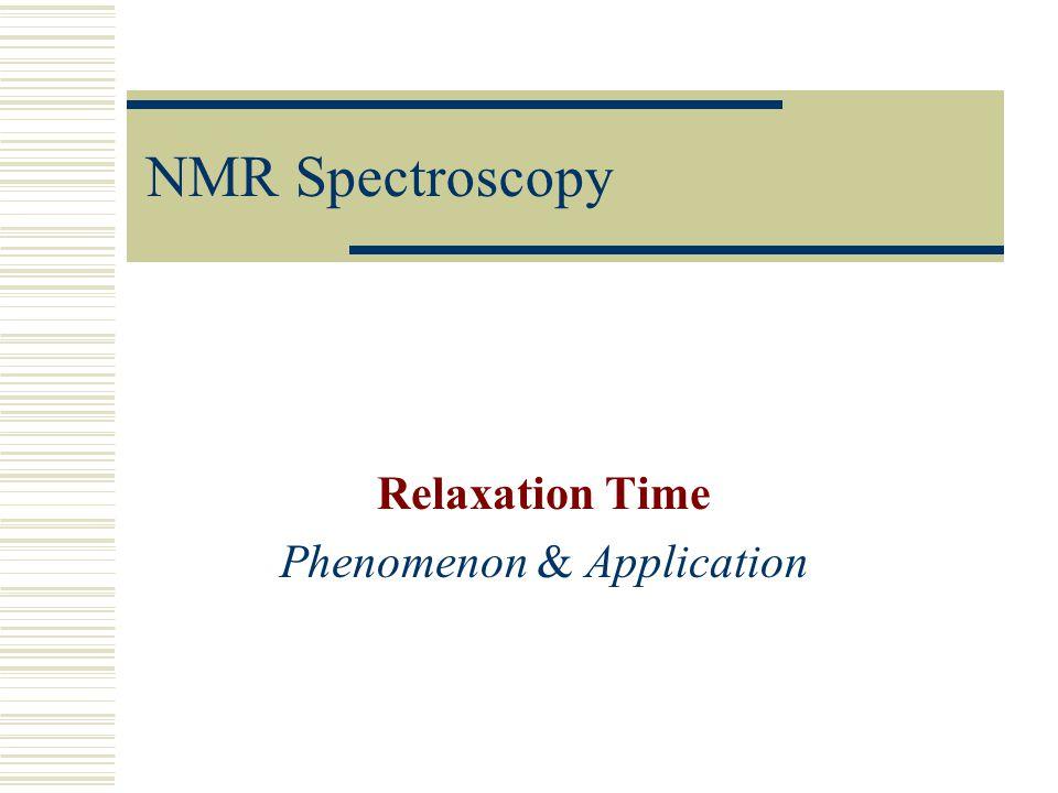 NMR Spectroscopy Relaxation Time Phenomenon & Application