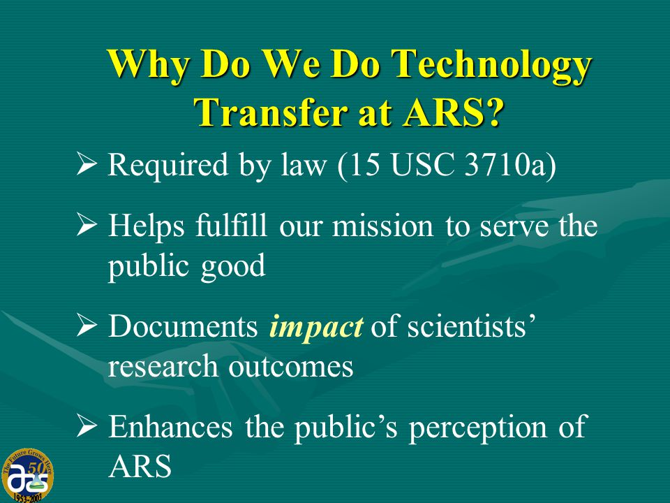 Why Do We Do Technology Transfer at ARS.