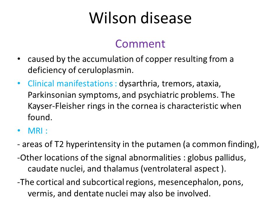 Wilson disease Comment caused by the accumulation of copper resulting from a deficiency of ceruloplasmin.