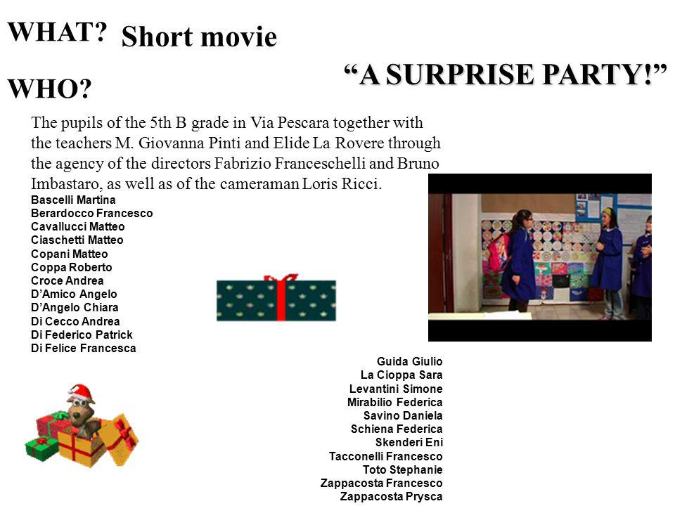 WHO. Short movie A SURPRISE PARTY. A SURPRISE PARTY! WHAT.