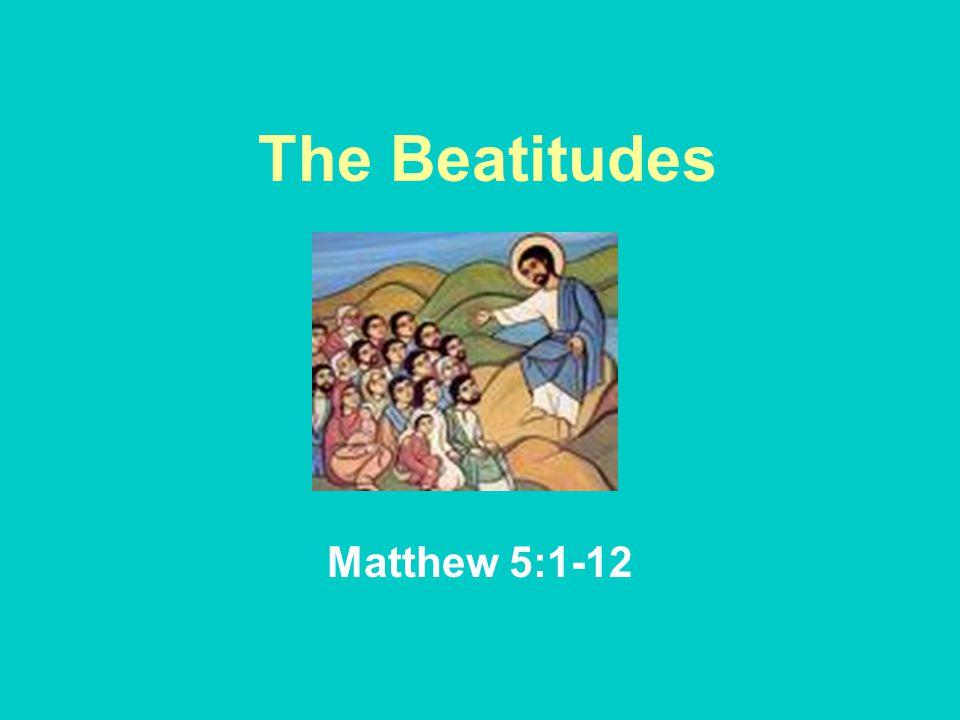 The Beatitudes Matthew 5:1-12