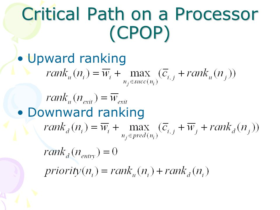 Critical Path on a Processor (CPOP) Upward ranking Downward ranking