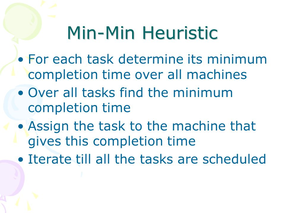 Heterogeneous Earliest Finish Time List scheduling based heuristic Do a bottom up traversal of the graph and assign ranks to each task