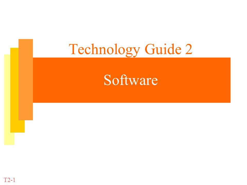 Technology Guide 2 Software T2-1