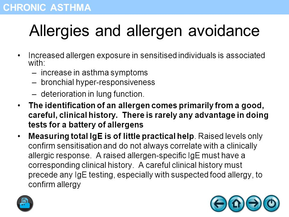 Allergies and allergen avoidance Increased allergen exposure in sensitised individuals is associated with: –increase in asthma symptoms –bronchial hyper-responsiveness –deterioration in lung function.