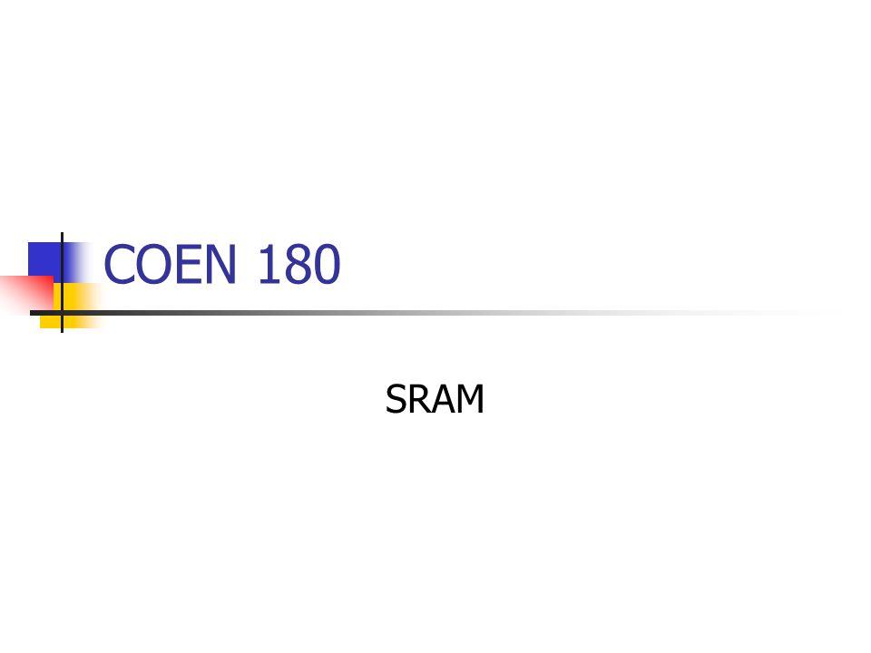 COEN 180 SRAM