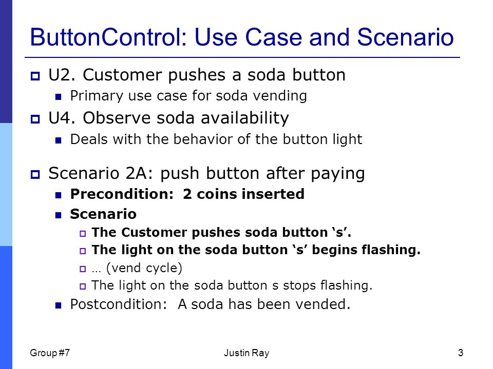 Group #7Justin Ray3 ButtonControl: Use Case and Scenario  U2.