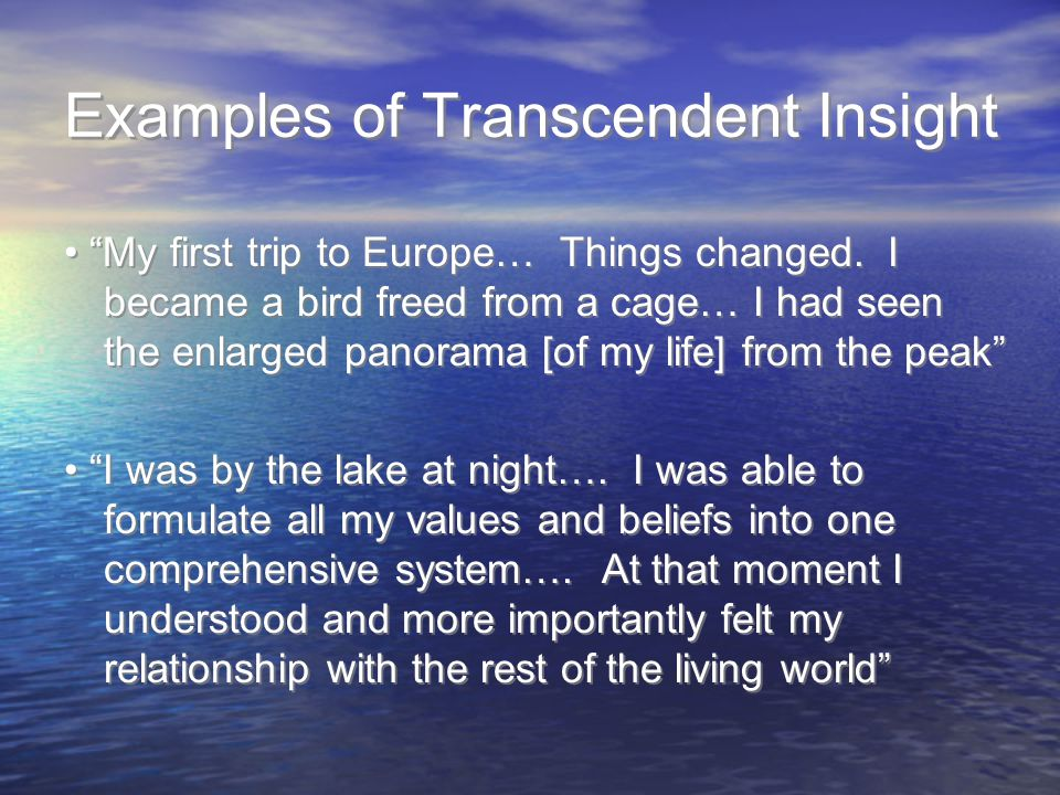 Examples of Transcendent Insight My first trip to Europe… Things changed.