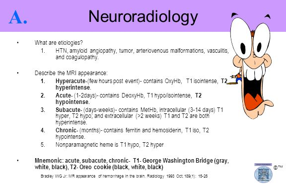 ©™ What are etiologies? 1.HTN, amyloid angiopathy, tumor, arteriovenous malformations, vasculitis, and coagulopathy. Describe the MRI appearance: 1.Hy