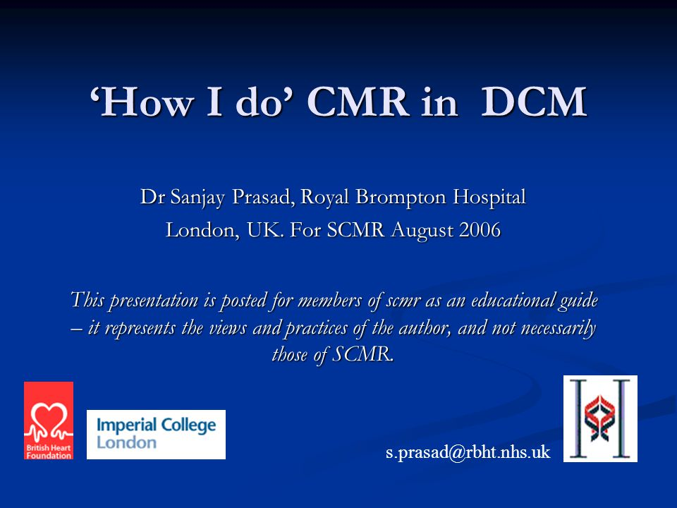 'How I do' CMR in DCM Dr Sanjay Prasad, Royal Brompton Hospital London, UK.