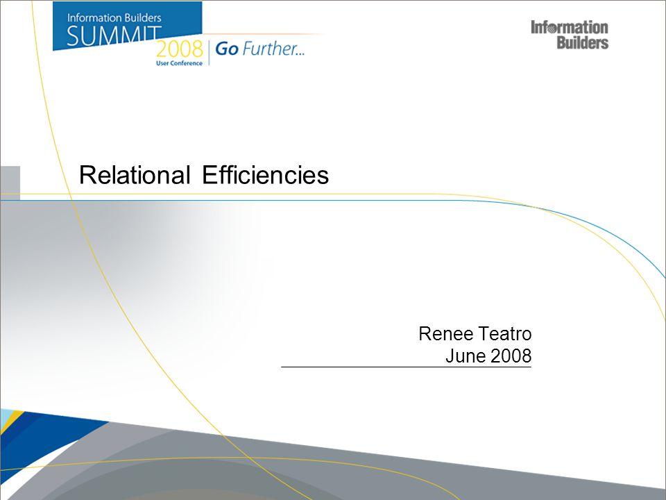 Relational Efficiencies Renee Teatro June 2008