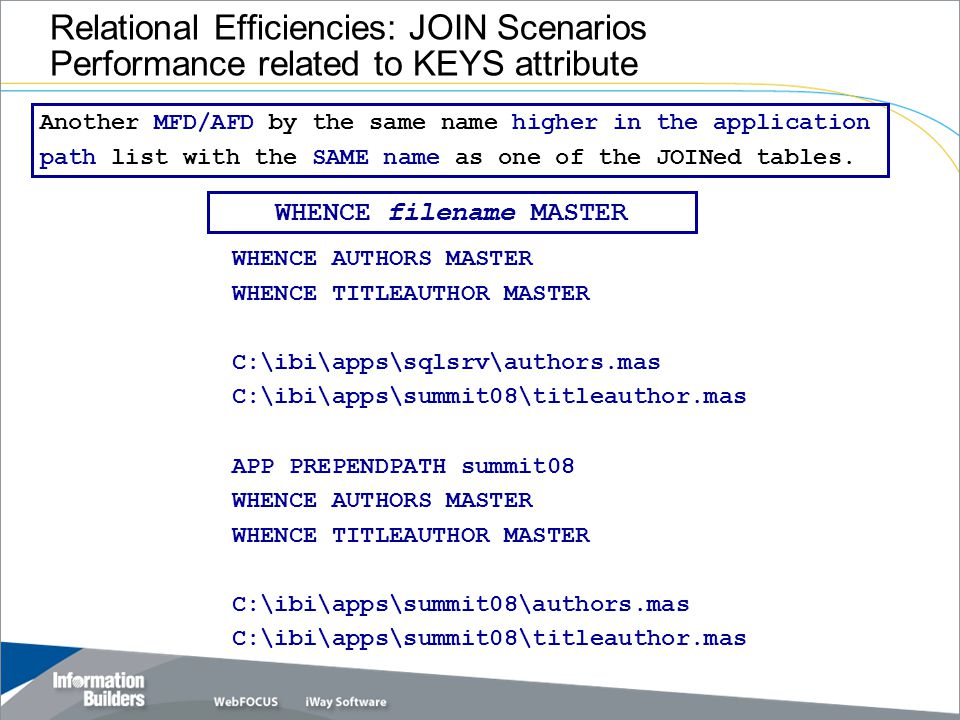 Relational Efficiencies: JOIN Scenarios Performance related to KEYS attribute Another MFD/AFD by the same name higher in the application path list with the SAME name as one of the JOINed tables.