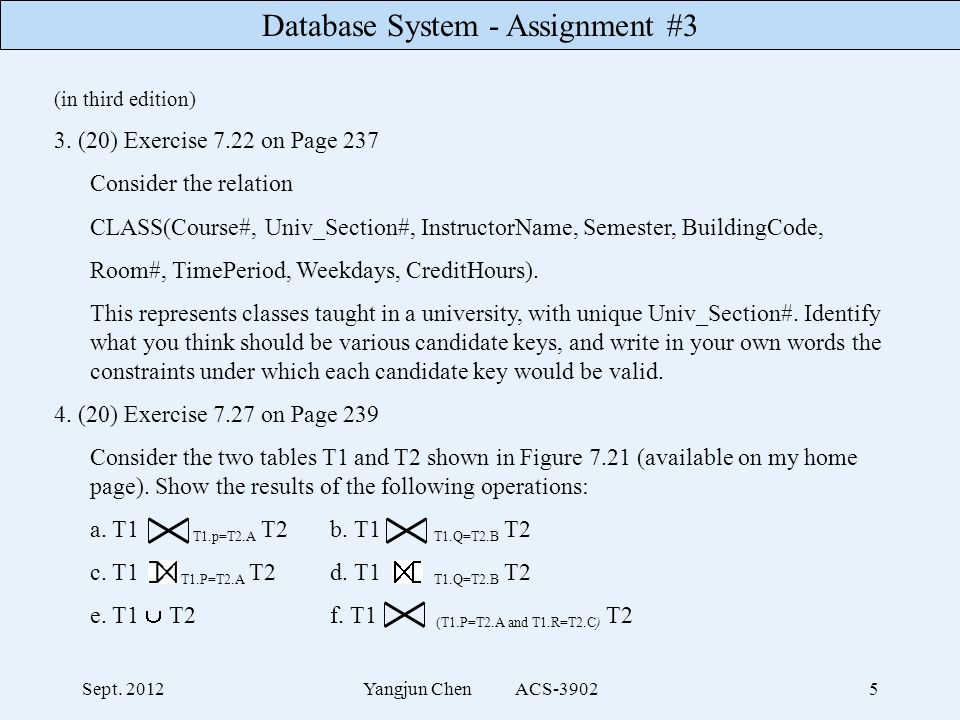 Database System - Assignment #3 Sept. 2012Yangjun Chen ACS (in third edition) 3.