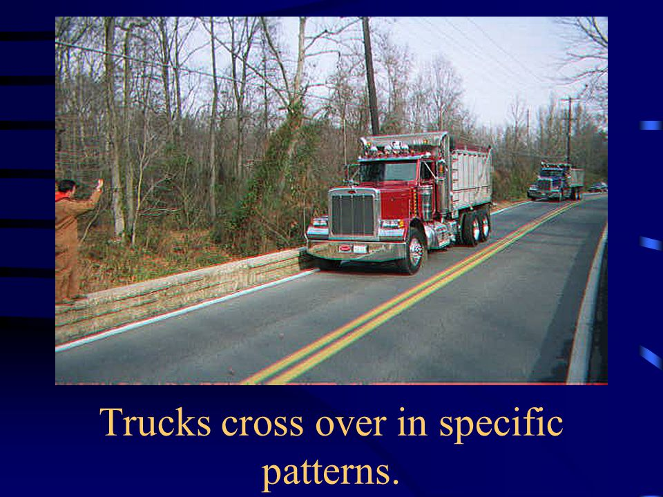 Trucks cross over in specific patterns.